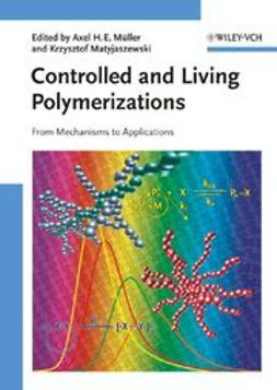 Matyjaszewski, Krzysztof - Controlled and Living Polymerizations: From Mechanisms to Applications, e-bok