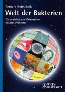 Gottschalk, Gerhard - Welt der Bakterien: Die unsichtbaren Beherrscher unseres Planeten, ebook