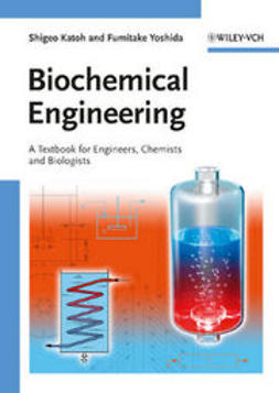 Katoh, Shigeo - Biochemical Engineering: A Textbook for Engineers, Chemists and Biologists, ebook