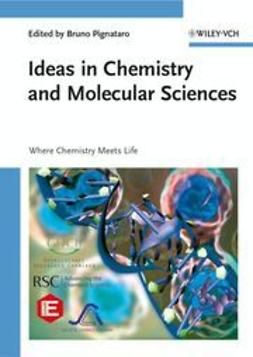 Pignataro, Bruno - Ideas in Chemistry and Molecular Sciences: Where Chemistry Meets Life, ebook