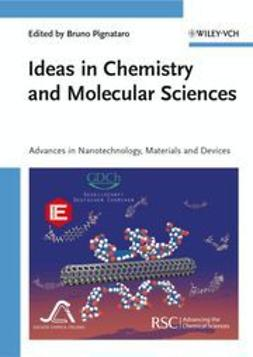 Pignataro, Bruno - Ideas in Chemistry and Molecular Sciences: Advances in Nanotechnology, Materials and Devices, ebook