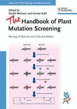 Meksem, Khalid - The Handbook of Plant Mutation Screening: Mining of Natural and Induced Alleles, ebook