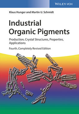 Heber, Thomas - Industrial Organic Pigments: Production, Crystal Structures, Properties, Applications, ebook