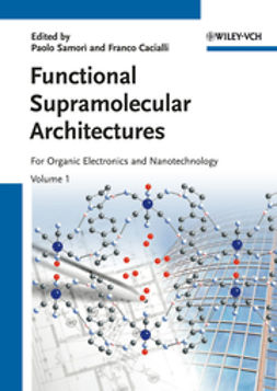 Cacialli, Franco - Functional Supramolecular Architectures: For Organic Electronics and Nanotechnology, 2 Volume Set, ebook