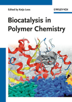 Loos, Katja - Biocatalysis in Polymer Chemistry, ebook