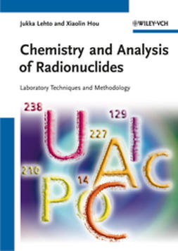 Hou, Xiaolin - Chemistry and Analysis of Radionuclides: Laboratory Techniques and Methodology, ebook