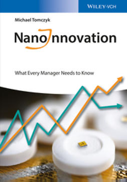 Tomczyk, Michael - NanoInnovation: What Every Manager Needs to Know, ebook