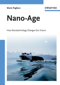 Pagliaro, Mario - Nano-Age: How Nanotechnology Changes our Future, e-kirja