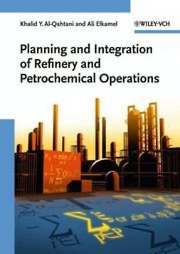 Al-Qahtani, Khalid Y. - Planning and Integration of Refinery and Petrochemical Operations, ebook