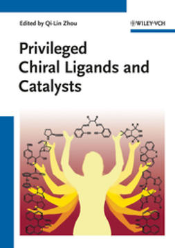 Zhou, Qi-Lin - Privileged Chiral Ligands and Catalysts, ebook