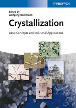Beckmann, Wolfgang - Crystallization: Basic Concepts and Industrial Applications, e-kirja