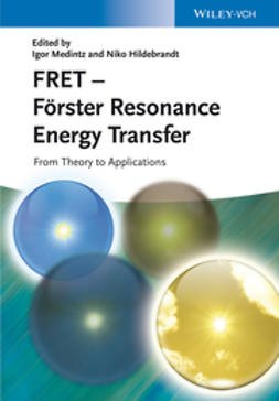 Medintz, Igor - FRET - Frster Resonance Energy Transfer: From Theory to Applications, e-bok