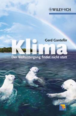 Gantef?r, Gerd - Klima: Der Weltuntergang findet nicht statt, e-bok