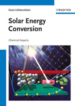 Likhtenshtein, Gertz - Solar Energy Conversion: Chemical Aspects, ebook