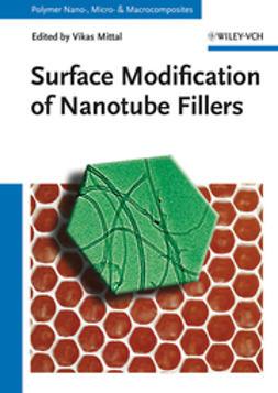 Mittal, Vikas - Surface Modification of Nanotube Fillers, e-bok