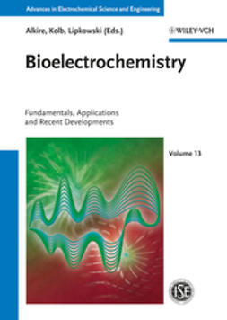 Alkire, Richard C. - Bioelectrochemistry: Fundamentals, Applications and Recent Developments, ebook