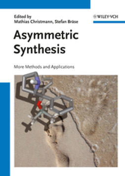 Br?se, Stefan - Asymmetric Synthesis II: More Methods and Applications, ebook