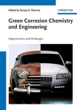 Sharma, Sanjay K. - Green Corrosion Chemistry and Engineering: Opportunities and Challenges, ebook