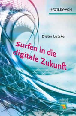 Lutzke, Dieter - Surfen in die digitale Zukunft, e-kirja