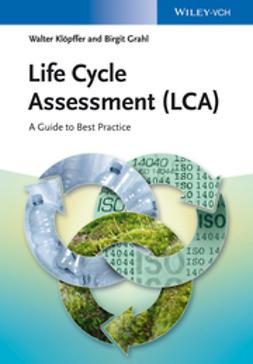 Klöpffer, Walter - Life Cycle Assessment (LCA), e-bok