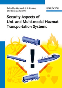 Reniers, Genserik L. L. - Security Aspects of Uni- and Multimodal Hazmat Transportation Systems, e-kirja