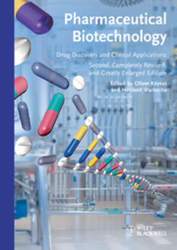 Kayser, Oliver - Pharmaceutical Biotechnology: Drug Discovery and Clinical Applications, ebook