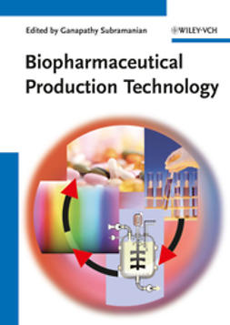 Subramanian, Ganapathy - Biopharmaceutical Production Technology, 2 Volume Set, ebook