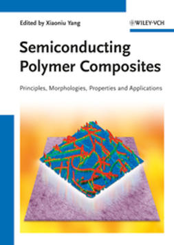 Yang, Xiaoniu - Semiconducting Polymer Composites: Principles, Morphologies, Properties and Applications, ebook