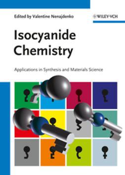 Nenajdenko, V. - Isocyanide Chemistry, ebook