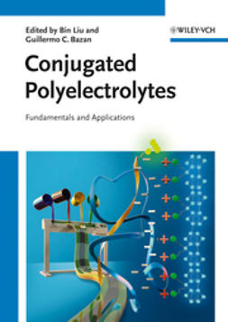 Bazan, Guillermo C. - Conjugated Polyelectrolytes: Fundamentals and Applications, ebook