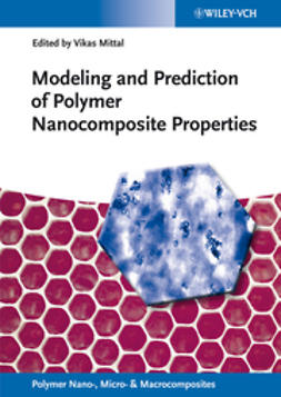 Mittal, Vikas - Modeling and Prediction of Polymer Nanocomposite Properties, e-bok