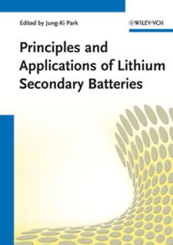 Park, Jung-Ki - Principles and Applications of Lithium Secondary Batteries, e-kirja