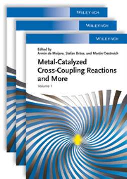 Bräse, Stefan - Metal Catalyzed Cross-Coupling Reactions and More, 3 Volume Set, e-bok