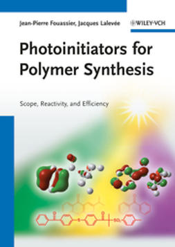 Fouassier, Jean-Pierre - Photoinitiators for Polymer Synthesis: Scope, Reactivity, and Efficiency, e-bok