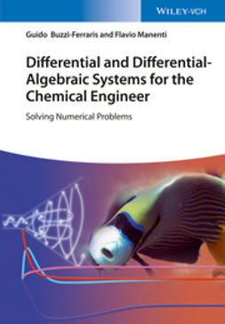 Buzzi-Ferraris, Guido - Differential and Differential-Algebraic Systems for the Chemical Engineer: Solving Numerical Problems, ebook