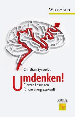 Synwoldt, Christian - Umdenken!: Clevere Lösungen für die Energiezukunft, e-bok