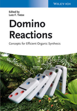 Tietze, Lutz F. - Domino Reactions: Concepts for Efficient Organic Synthesis, ebook