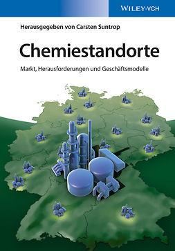 Suntrop, Carsten - Chemiestandorte: Markt, Herausforderungen und Geschäftsmodelle, ebook