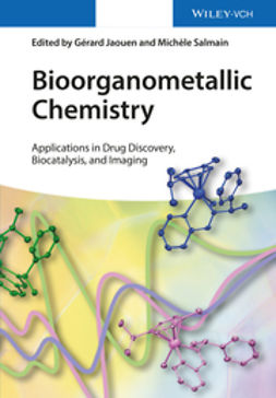 Jaouen, Gérard - Bioorganometallic Chemistry: Applications in Drug Discovery, Biocatalysis, and Imaging, ebook