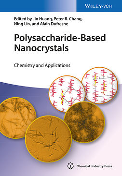 Chang, Peter R. - Polysaccharide-Based Nanocrystals: Chemistry and Applications, e-bok