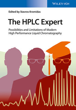 Kromidas, Stavros - The HPLC Expert: Possibilities and Limitations of Modern High Performance Liquid Chromatography, ebook