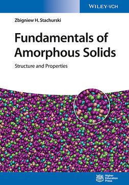 Stachurski, Zbigniew H. - Fundamentals of Amorphous Solids: Structure and Properties, ebook