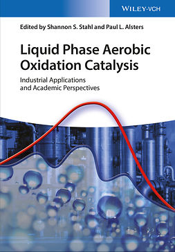 Alsters, Paul L. - Liquid Phase Aerobic Oxidation Catalysis: Industrial Applications and Academic Perspectives, e-bok