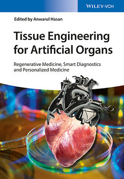 Hasan, Anwarul - Tissue Engineering for Artificial Organs: Regenerative Medicine, Smart Diagnostics and Personalized Medicine, ebook