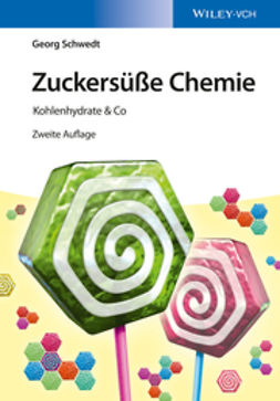 Schwedt, Georg - Zuckersüße Chemie: Kohlenhydrate & Co, e-kirja