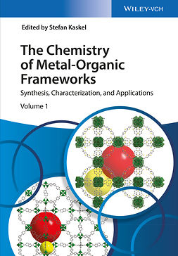 Kaskel, Stefan - The Chemistry of Metal-Organic Frameworks: Synthesis, Characterization, and Applications, ebook