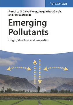 Calvo-Flores, Francisco G. - Emerging Pollutants: Origin, Structure, and Properties, ebook