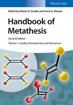 Grubbs, Robert H. - Handbook of Metathesis, Volume 1: Catalyst Development and Mechanism, e-bok