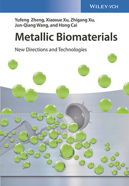 Cai, Hong - Metallic Biomaterials: New Directions and Technologies, e-kirja