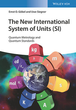 Göbel, Ernst O. - The New International System of Units (SI): Quantum Metrology and Quantum Standards, ebook
